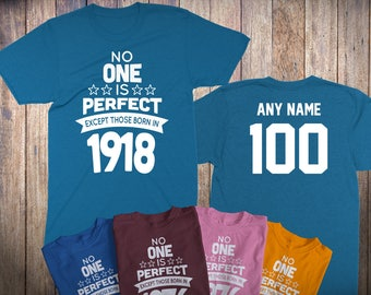 100 Year Old Birthday Shirt No One is Perfect Except Those Born in 1918 Birthday Shirt 100th Birthday Celebration T-Shirt Birthday Gift