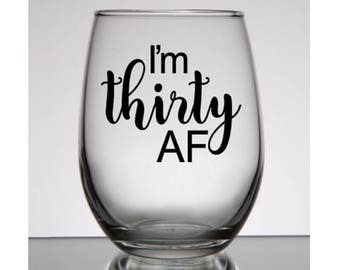 30th birthday for Her, 30th Birthday Gift, Thirty AF, Dirty 30, 30th Birthday Wine Glass, 30th birthday gift for her, 30th Birthday Glass