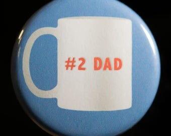 Number 2 dad mug button/pin