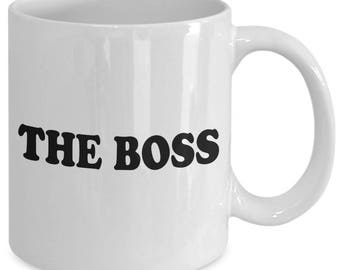 THE BOSS - Mug - Gifts for Bosses Employers - Boss Gift - Mom Gift - Dad Gift - 11 oz white coffee tea cup