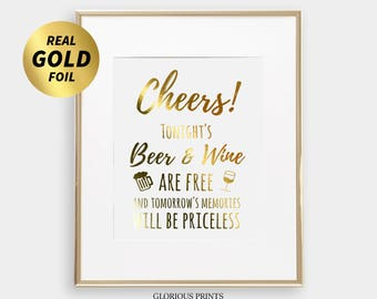 Beer & Wine Bar Sign / Tonight's Beer and Wine are Free, tomorrow's memories will be priceless / Wedding Bar Sign / Gold Foil Reception Sign