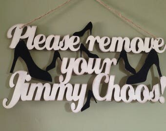 Please Remove your Jimmy Choo's Wooden Sign