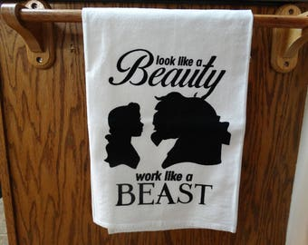 "Beauty & The Beast kitchen towel: ""Look like a beauty work like a beast"" generous 30x30"" durable screen printed flour sack tea towel"