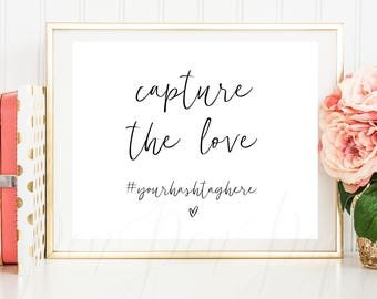 Capture the love hashtag wedding sign, instagram sign, custom bride and groom hashtag sign, social media hashtag sign, printablw pphw17