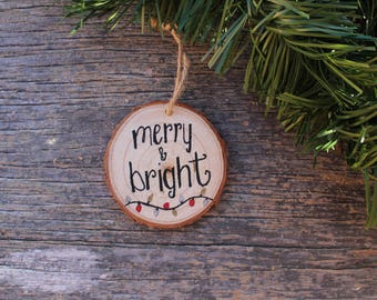 Merry and Bright Ornament, Christmas Ornament, Christmas Decor, Christmas Gift, Holiday Decor, Wood Slice Ornament, Wood Ornament,