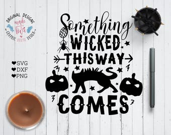 Halloween Cut File, Halloween SVG, Something wicked this way comes Cut File SVG DXF png, Halloween Cricut, Halloween Printable, svg designs
