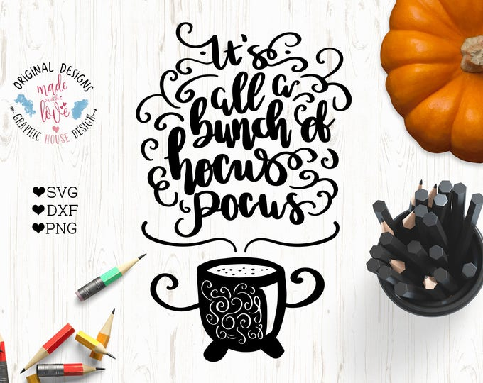 Halloween SVG, Halloween Cut File in SVG, dxf, PNG, Halloween Printable, It's just a bunch of Hocus Pocus, Hocus Pocus svg, Halloween Quotes