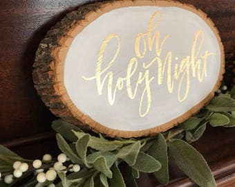 """Small Hand Lettered Wood Slice """"Oh Holy Night"""""""