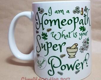 Homeopath mug, i am a homeopath what is your super power mug, homeopathy gift