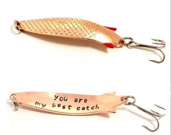 You are my best catch -  metal fishing lure, gift for him, gift for your guy, gift for a boyfriend gift for fiance gift for husband under 20