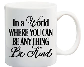 Inspirational Mug, Mission Trip Gift, Be Brave Be Kind, Teacher Mug, In A World Where You Can Be Anything Be Kind Mug Gift, Teacher Gifts