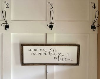 All because two people fell in love, wedding sign, home sweet home, farmhouse signs, farmhouse decor, love signs, marriage signs, welcome