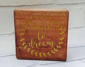 Inspirational quote solid wood block Dare to Dream