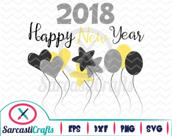 Happy New Years 2018 - New Years Graphic - Digital download - svg - eps - png - dxf - Cricut - Cameo - Files for cutting machines