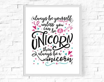 """Printable Always Be A Unicorn - Girl's Bedroom - Girl's Room - Home Decor Poster - Wall Art  - Digital Poster - 8""""x10"""" and A4."""