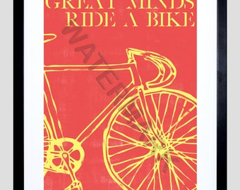 Great Minds Ride a Bike, Bike Quote Print, Cycling Quote, Bicycle Art Print, Motivational Quote - Red F12X12178