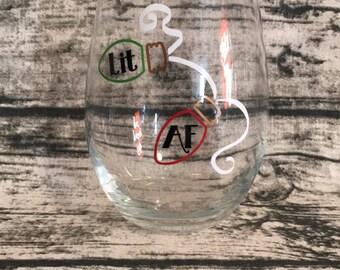 Lit AF glass - Lit AF wine glass - Funny Wine Glass - Holiday Wine Glass - Lit AF - Christmas Wine Glass - Lit af Christmas glass