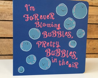 I'm Forever Blowing Bubbles - Square Greetings Card