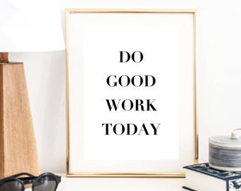 Do Good Work Today Print | Wall Art | Typography Poster | Wall Decor | Minimal Art Print | Office Decor | Large Print  | Quote Art Print