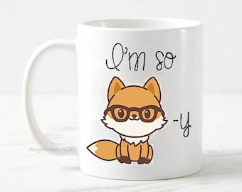I'm so foxy mug, funny fox mug, funny mugs, for for her, gift for girlfriend, fox mug, gift for wife, foxy mug, fox gifts, funny fox gifts
