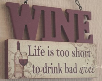 Plaque Life Is Too Short To Drink Bad Wine Wall Sign Friendship Birthday Secret Santa SG1833