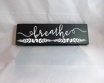 "Custom Distressed Wood Sign, Reads, ""Breathe""  Dark Acrylic Background, White Text, a Perfect Gift!"
