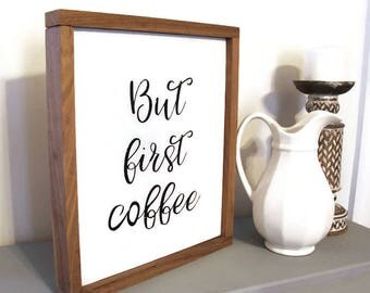 But First Coffee Wooden Kitchen Rustic Farmhouse sign