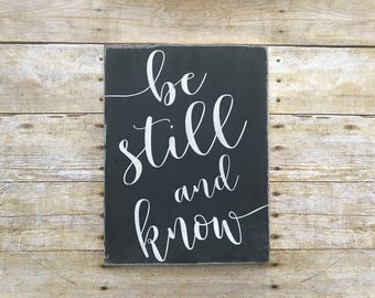 """11x14"""" Be still and know, Psalm 46:10, Be still and know that I am God sign"""