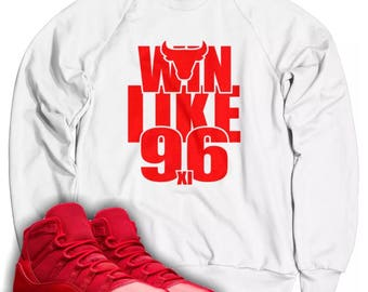 Win Like 96 Sweatshirt Designed to Match Air Jordan 11 Sneakers (S-2XL)