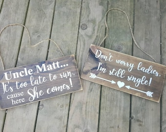 Don't Worry Ladies I'm Still Single | Too Late to Run | Wedding Wood Sign | Rustic Wedding | Made in Canada