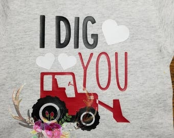 "Valentine's Day "" I dig you"" shirt"