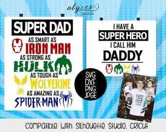 Super Dad SVG, I have a super hero I call him dad SVG file, dxf, png, jpg, Iron On, transfer paper, cut files, father's day, super hero