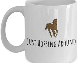 Gift For Horse Lover - Cute Equestrian Coffee Mug - Horseback Rider Present - Just Horsing Around