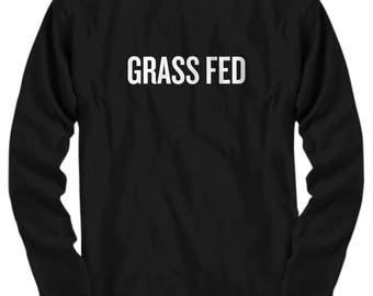 Vegan Shirt - Plant Based Diet - Vegetarian Gift - Vegan Present Idea - Grass Fed - Veganism - Long Sleeve Tee