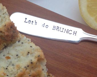 Let's do BRUNCH, butter spreader, handstamped custom jam spreader