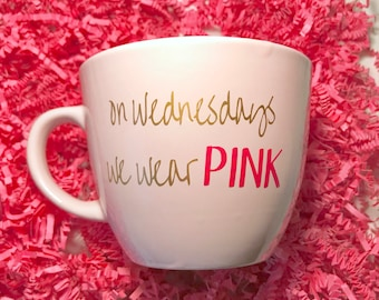 On Wednesdays we wear pink mug, you can't sit with us, Mean Girls mug, That's so fetch, On Wednesdays we wear pink, gift for her