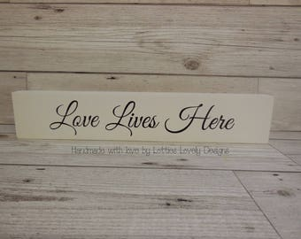 Love Lives Here quote plaque, New home, Family, Loved ones, Wedding, Birthday, baptism, Christening, Mothers, Fathers, day, gift