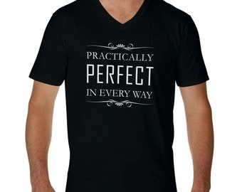 Practically Perfect Mary Poppins Returns Fun V-Neck T-Shirt for Men Cool Gift