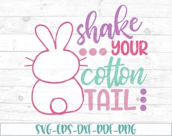 Shake your cotton tail svg, eps, dxf, png, cricut or cameo, scan N cut, cut file, Easter svg, bunny svg, first Easter svg, 1st Easter svg