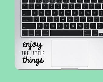 Enjoy The Little Things Decal Sticker - Phrase Decal - Laptop Decal - Laptop Sticker - Macbook Sticker - Vinyl Sticker - Car Decal - iPad