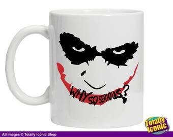 """The Joker """"Why So Serious?"""" Batman Ceramic Mug- Gotham City-Bruce Wayne-Batman- The Joker-The Dark Knight -Heath Ledger -Jim Gordon"""