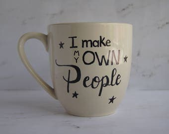 I Make My Own People Mug