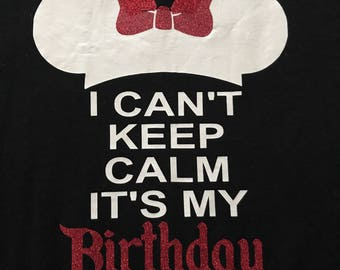 Cant keep calm its my birthday disney minnie ears