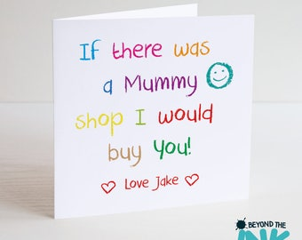 Cute Mothers Day Card - If There Was A Mummy Shop I Would Buy You