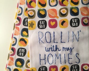 Rollin' with my homies- Sushi-Kitchen Towel
