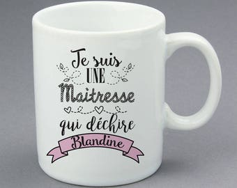 """Mug maitresse """"Je suis une maitresse qui déchire"""" personnalisable, cadeau maitresse"""