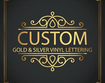 Custom Vinyl Lettering PRICED PER CHARACTER Gold, silver, Custom Decal, Custom letters, decal sign, vinyl letters, wedding letttering