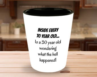 CUSTOMIZABLE FUNNY 70th birthday shot glass - best funny inspirational saying - unique and cute gift idea for friends or family