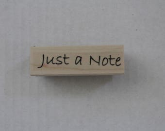 "Wood Mounted ""Just a Note"" Rubber Stamp Word stamp, by Custer's Last Stamp Retired"