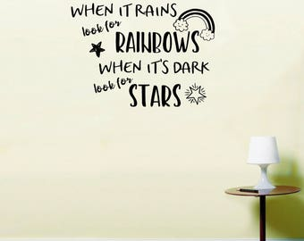 When It Rains Look For Rainbows When Its Dark Look For Stars Wall Quote